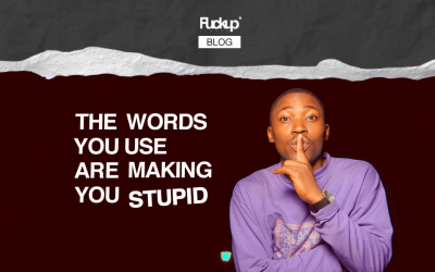 The words you use are making you stupid, here's some advice