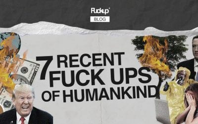 7 recent fuckups of humankind