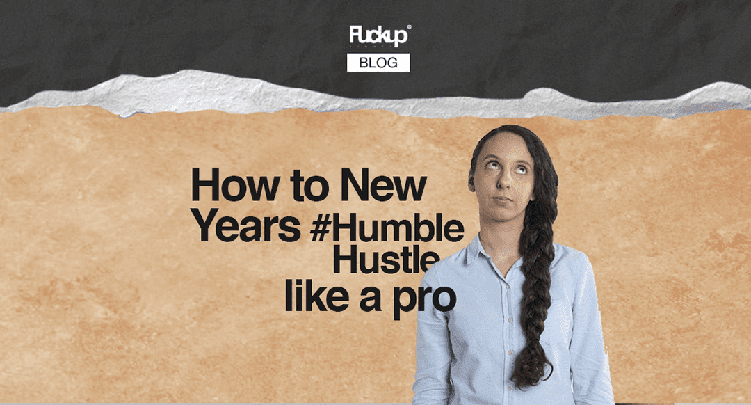 How to New Years #HumbleHustle like a pro